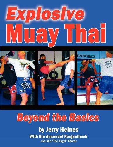 Explosive Muay Thai: Beyond the Basics: Jerry Heines; Amorndet Ranjanthuek