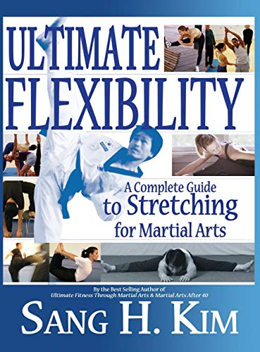 9781934903391: Ultimate Flexibility: A Complete Guide to Stretching for Martial Arts