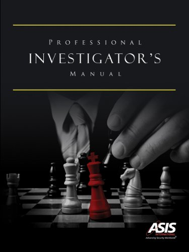 Professional Investigators Manual 1st edition by ASIS