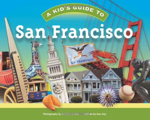 A Kid's Guide to San Francisco (1934907057) by Sara Day