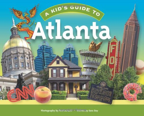 A Kid's Guide to Atlanta (1934907235) by Sara Day; Paul Scharff