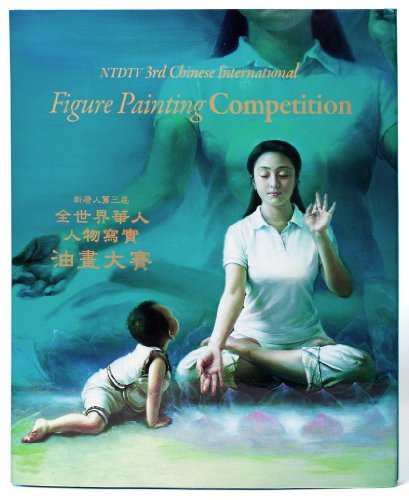 9781934915509: NTDTV 3rd Chinese International Figure Painting Competition