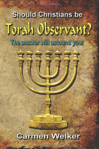 Should Christians be Torah Observant