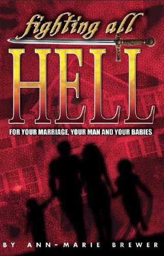 9781934922743: Fighting All Hell for Your Marriage, Your Man and Your Babies