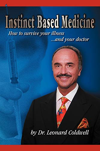 Instinct Based Medicine: How to Survive Your: Dr Leonard Coldwell