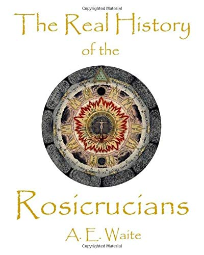 9781934935064: The Real History Of The Rosicrucians