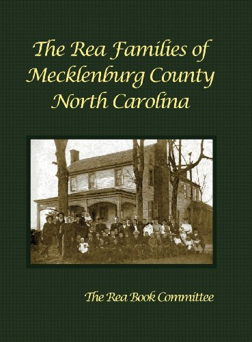 9781934936993: The Rea Families of Mecklenburg County North Carolina
