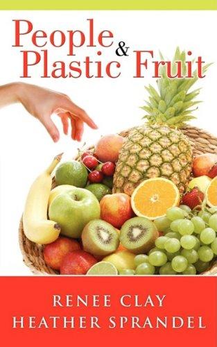 People & Plastic Fruit: Renee Clay