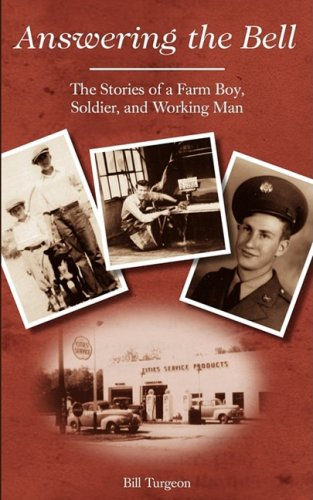 9781934937761: Answering the Bell: The Stories of a Farm Boy, Soldier, and Working Man