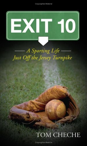 Exit 10: A Sporting Life Just Off the Jersey Turnpike: Cheche, Tom