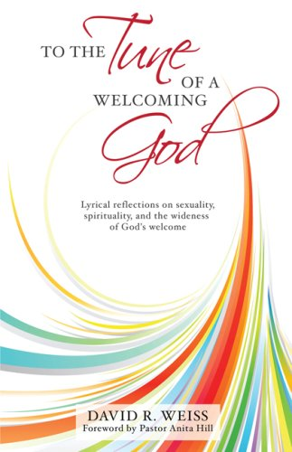 9781934938157: To the Tune of a Welcoming God: Lyrical reflections on sexuality, spirituality, and the wideness of God's welcome
