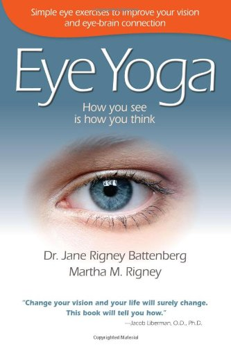 9781934938751: Eye Yoga - How You See is How You Think