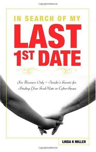 In Search of My Last 1st Date: Linda K. Miller