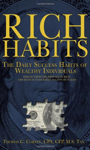 9781934938935: Rich Habits: The Daily Success Habits of Wealthy Individuals: Find Out How the Rich Get So Rich (the Secrets to Financial Success R