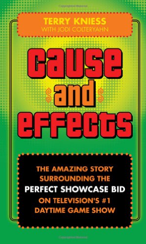 9781934938997: Cause and Effects - The Amazing Story Surrounding the Perfect Showcase Bid on Television's #1 Daytime Game Show