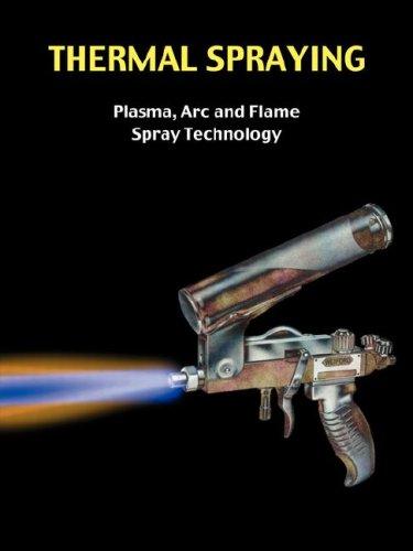 Thermal Spraying - Plasma, ARC and Flame: Easter, Greg