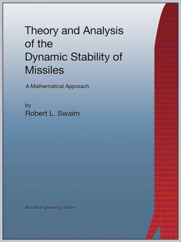 9781934939437: Theory and Analysis of the Dynamic Stability of Missiles (Rocket Engineering)