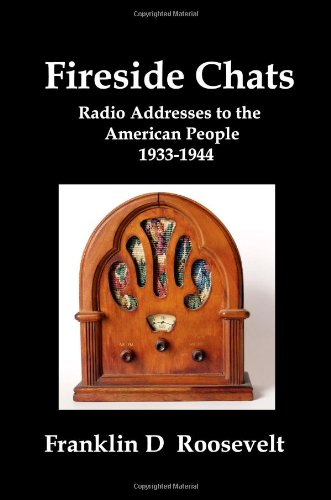 9781934941201: Fireside Chats: Radio Addresses to the American People 1933-1944