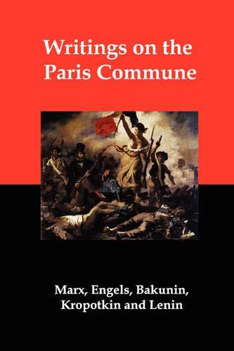 Writings on the Paris Commune: Marx, Karl; Bakunin,