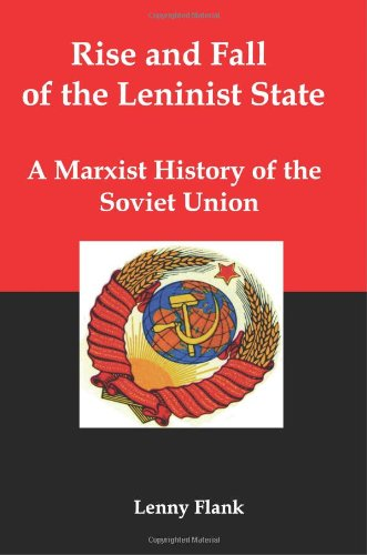 9781934941348: Rise and Fall of the Leninist State; A Marxist History of the Soviet Union