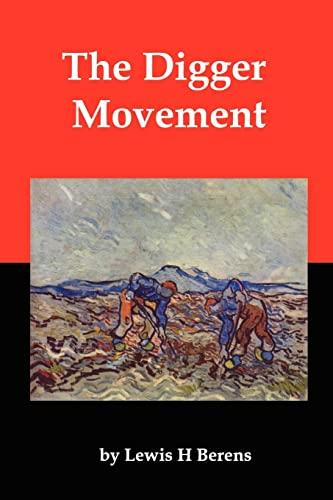 The Digger Movement: Radical Communalism in the: Lewis H Berens