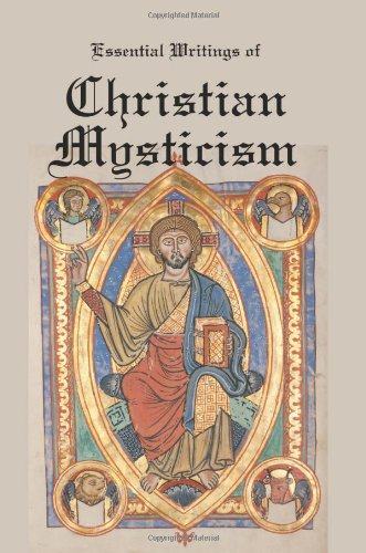 9781934941928: Essential Writings of Christian Mysticism: Medieval Mystic Paths to God