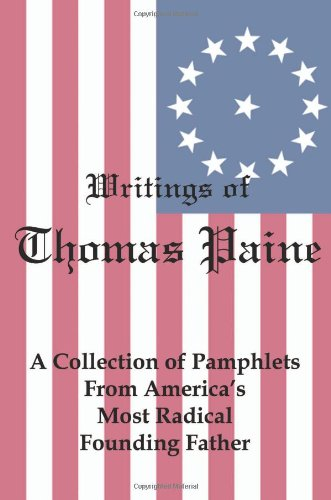 9781934941966: Writings of Thomas Paine: A Collection of Pamphlets from America's Most Radical Founding Father