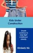 9781934947074: Kids Under Construction: Simple Solutions to help fight childhood obesity