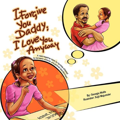 9781934947302: I Forgive You Daddy; I Love You Anyway