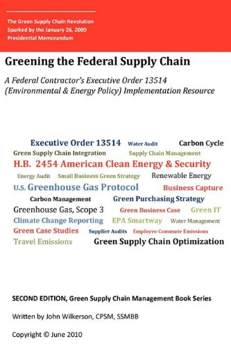 9781934947524: 2nd, Green Supply Chain Management Book Series: Greening the Federal Supply Chain E.O. 13514 (Environmental & Sustainability Policy) Implementation Guide