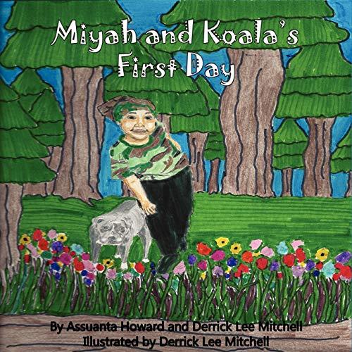 Miyah and Koala's First Day: Assuanta Howard