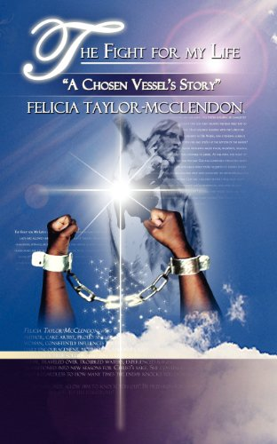 The Fight For My Life A Chosen: Felicia McClendon-Taylor
