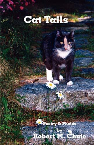 Cat Tails: Robert M Chute