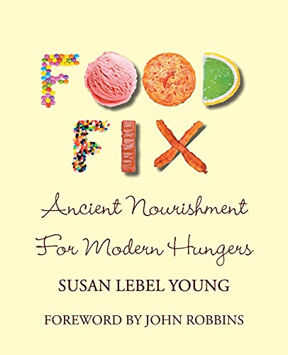 9781934949528: Food Fix: Ancient Nourishment for Modern Hungers