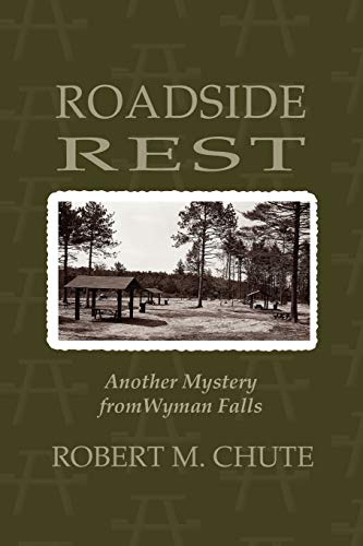 Roadside Rest: Another Maine Mystery: Robert M. Chute