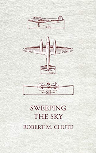 Sweeping the Sky: Robert M. Chute