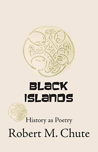 Black Islands: Robert M Chute