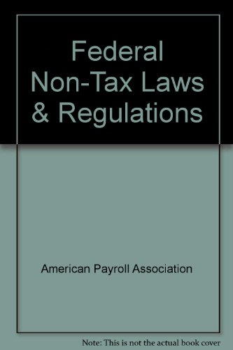Federal Non-Tax Laws & Regulations: American Payroll Association