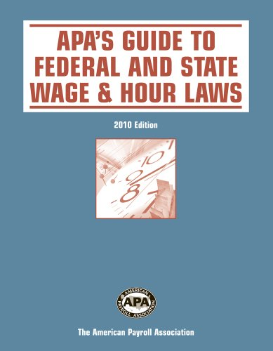 American Payroll Association's Guide to Federal and State Wage & Hour Laws: Coniglio, Lia