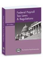 9781934951736: Federal Payroll Tax Laws & Regulations