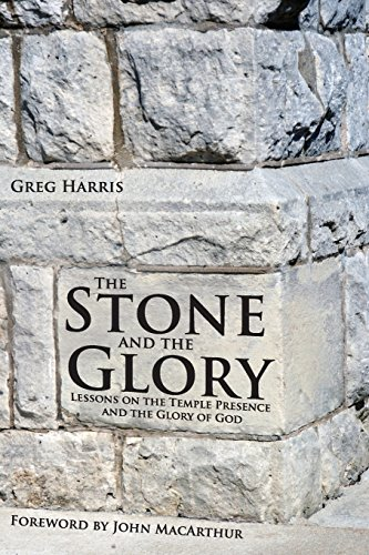 9781934952078: The Stone and the Glory: Lessons on the Temple Presence and the Glory of God