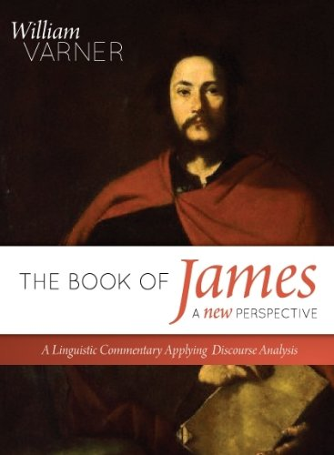 9781934952122: The Book of James--A New Perspective: A Linguistic Commentary Applying Discourse Analysis