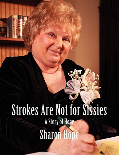STROKES ARE NOT FOR SISSIES: Sharon Hope