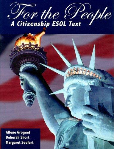 For the People: A Citizenship ESOL Text: Grognet, Allene, Short, Deborah, Seufert, Margaret