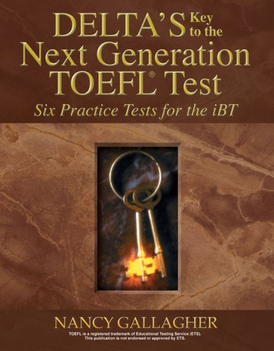 9781934960370: Deltas Key to the Next Generation TOEFL: Six Practice Tests for the Ibt