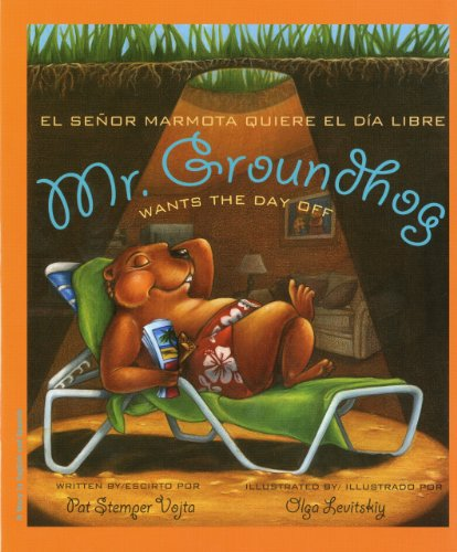 9781934960776: Mr. Groundhog Wants the Day Off / el senor marmota quiere el dia libre (English and Spanish Edition)