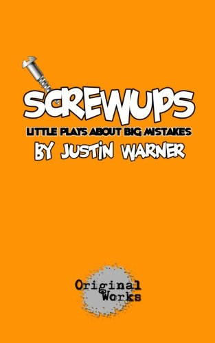 9781934962251: Screwups: little plays about big mistakes