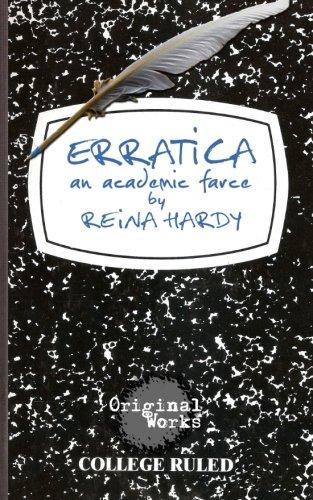 Erratica: an academic farce: Hardy, Reina