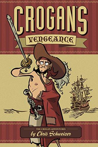 Crogan's Vengeance (The Crogan Adventures): Chris Schweizer