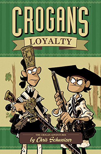 Crogan's Loyalty (The Crogan Adventures): Schweizer, Chris
